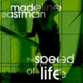 Madeline Eastman: The Speed of Life